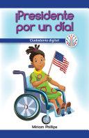 ¡Presidente por un día!: Ciudadanía digital (President for the Day!: Digital Citizenship)