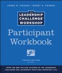 The Leadership Challenge Workshop, Participant Workbook