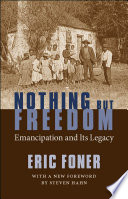 Nothing But Freedom, Emancipation and Its Legacy by Eric Foner PDF