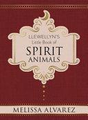 Llewellyn s Little Book of Spirit Animals