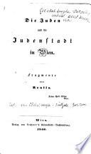 Die Juden und die Judenstadt in Wien; Fragmente von Realis