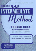 Rubank Intermediate Method: French Horn in E Flat Alto Or Mellophone