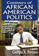 Contours of African American Politics  Volume III
