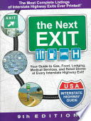 The Next Exit  : U. S. A. Interstate Highway Guide