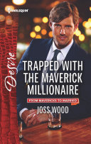 Trapped with the Maverick Millionaire