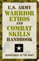 U S  Army Warrior Ethos and Combat Skills Handbook