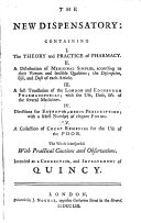 The New Dispensatory Containing I. The Theory and Practice of Pharmacy II. A Distribution of Medicinal Simples Etc
