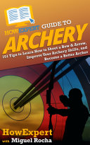 HowExpert Guide to Archery