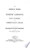 The Poetical Works of Joseph Addison  Gay s Fables  and Somerville s Chase
