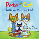 Pete the Cat: Rock On, Mom and Dad! [Pdf/ePub] eBook