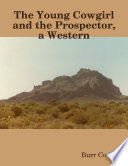 The Young Cowgirl and the Prospector  a Western
