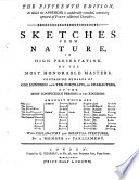 Sketches from Nature, in High Preservation, by the Most Honorable Masters Containing Upwards of One Hundred and Ten Portraits, Or Characters, of the Most Conspicuous Persons in the Kingdom ... With Explanatory and Impartial Strictures, by a Member of Parliament. The Fifteenth Edition, in which the Appendix is Considerably Extended ..