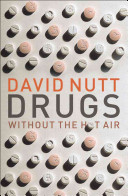 Drugs-- without the hot air : minimising the harms of legal and illegal drugs