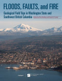 Floods, Faults, and Fire: Geological Field Trips in Washington State ...