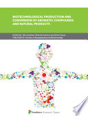 Biotechnological Production and Conversion of Aromatic Compounds and Natural Products