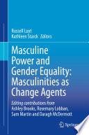 Masculine Power and Gender Equality  Masculinities as Change Agents