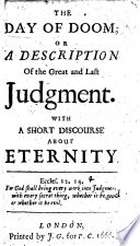 The Day Of Doom Or A Description Of The Great And Last Judgment With A Short Discourse About Eternity Two Poems With A Postscript Unto The Reader In Verse And A Song Of Emptiness To Fill Up The Empty Pages Following The Whole By Michael Wigglesworth