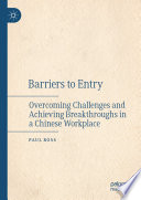 """Barriers to Entry: Overcoming Challenges and Achieving Breakthroughs in a Chinese Workplace"" by Paul Ross"