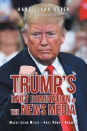 Trump S Daily Domination Of The News Media