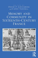Memory and Community in Sixteenth Century France
