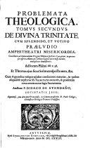 Problemata theologica. Tomus primus [-secundus]. ... Auctore P. Didaco de Avendaño Societatis Jesu, Segoviensi, ..