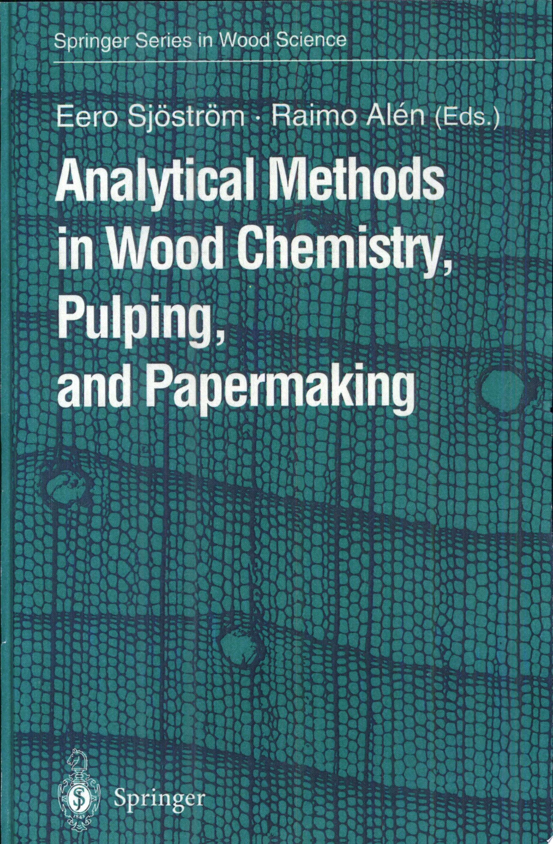 Analytical Methods in Wood Chemistry  Pulping  and Papermaking