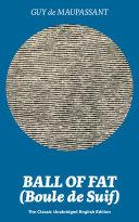 Pdf Ball of Fat (Boule de Suif) – The Classic Unabridged English Edition Telecharger