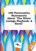 100 Provocative Statements about the Silver Linings Playbook