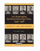 The Nuremberg SS Einsatzgruppen Trial  1945 1958