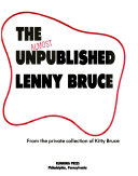 The Almost Unpublished Lenny Bruce