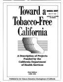 Toward a Tobacco-free California, a Description of Projects Funded by the California Department of Health Services