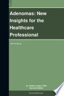 Adenomas  New Insights for the Healthcare Professional  2013 Edition