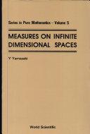 Measures on Infinite Dimensional Spaces
