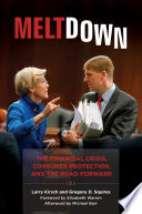 Meltdown  The Financial Crisis  Consumer Protection  and the Road Forward