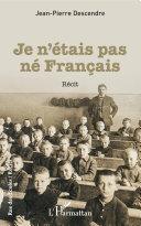 JE N'ETAIS PAS NE FRANCAIS [Pdf/ePub] eBook
