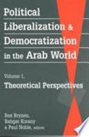 Political Liberalization And Democratization In The Arab World