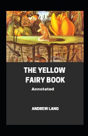 The Yellow Fairy Book Annotated