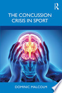 The Concussion Crisis in Sport