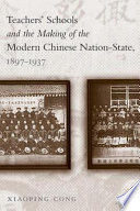 Teachers  Schools and the Making of the Modern Chinese Nation State  1897 1937 Book