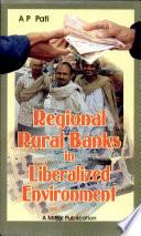Regional Rural Banks in Liberalized Environment