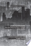 Urban Assemblages  : How Actor-Network Theory Changes Urban Studies
