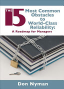 The 15 Most Common Obstacles to World-class Reliability: A ...