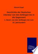 Geschichte der Deutschen Literatur Von Den Anfängen Bis in Die Gegenwart