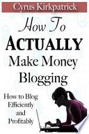 How to Actually Make Money Blogging