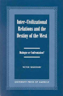 Inter civilizational Relations and the Destiny of the West