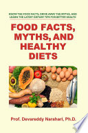 Food Facts  Myths  and Healthy Diets