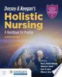 Dossey   Keegan s Holistic Nursing  A Handbook for Practice