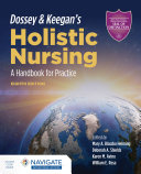 Dossey   Keegan s Holistic Nursing  A Handbook for Practice