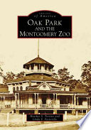 Oak Park and the Montgomery Zoo
