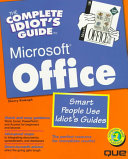 The Complete Idiot's Guide to Microsoft Office